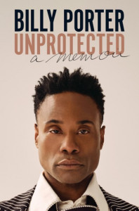 Billy Porter's memoir is out October 19, 2021 Unprotected