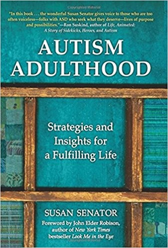 Autism Adulthood: Strategies and Insights for a Fulfilling Life by Susan Senator